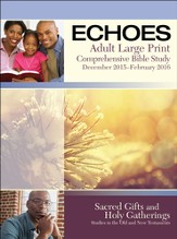 Echoes Adult Comprehensive Bible Study Large Print Student Book, Winter 2015-16