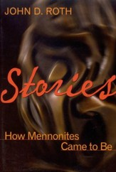 Stories: How Mennonites Came to Be