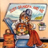 Mercer Mayer's Little Critter: Just Grandpa and Me