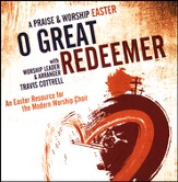 O Great Redeemer: A Praise & Worship Easter