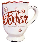 Believe, Love Came Down At Christmas Mug