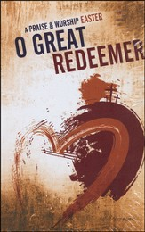 O Great Redeemer: A Praise & Worship Easter (Bulletins (100 Pack)