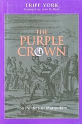 The Purple Crown: The Politics and Witness of Martyrdom
