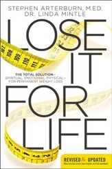 Lose It for Life: The Total Solution?Spiritual, Emotional, Physical?for Permanent Weight Loss - eBook