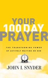 Your 100 Day Prayer: The Transforming Power of Actively Waiting on God - eBook