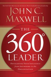The 360 Degree Leader: Developing Your Influence from Anywhere in the Organization - eBook