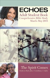Echoes Adult Comprehensive Bible Study Student Book, Spring 2015