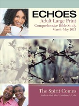 Echoes Adult Comprehensive Bible Study Large Print Student Book, Spring 2015