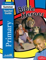 Bible Heroes Primary (Grades 1-2) Teacher Guide