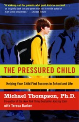 The Pressured Child: Freeing Our Kids from Performance Overdrive and Helping Them Find Success in School and Life - eBook