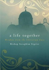 A Life Together: Wisdom of Community from the Christian East - eBook
