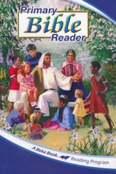 The A Beka Reading Program: Primary Bible Reader (1-2)