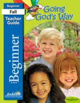 Going God's Way Beginner (ages 4 & 5) Teacher Guide
