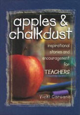 Apples & Chalkdust: Insiprational Stories and  Encouragement for Teachers (Slightly Imperfect)