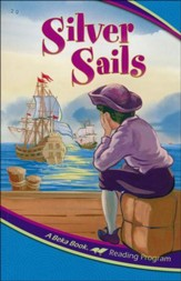 The A Beka Reading Program: Silver Sails