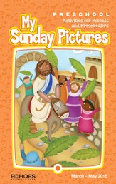 Echoes Preschool My Sunday Pictures (Take-Home Papers), Spring 2015