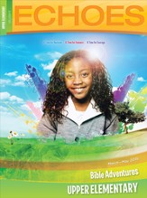 Echoes Upper Elementary Bible Adventures (Student Book), Spring 2015