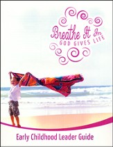 Breathe It In: God Gives Life VBS, Early Childhood Leader's Guide