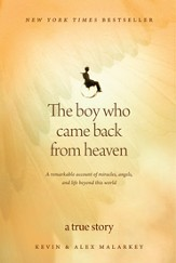 The Boy Who Came Back from Heaven: A Remarkable Account of Miracles, Angels, and Life beyond This World - eBook