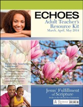 Echoes Adult Comprehensive Bible Study Teacher's Resource Kit, Spring 2014