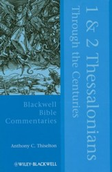 1 & 2 Thessalonians Through the Centuries: Blackwell Bible Commentaries [BBC]