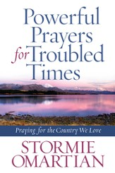 Powerful Prayers for Troubled Times: Praying for the Country We Love - eBook