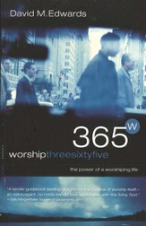 Worship 365: The Power of a Worshipping Life - eBook