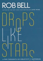 Drops Like Stars: A Few Thoughts on Creativity and Suffering - Slightly Imperfect