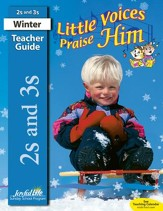 Little Voices Praise Him (ages 2 & 3) Teacher Guide