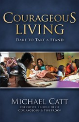 Courageous Living: Dare to Take a Stand - eBook