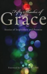 Fifty Shades of Grace: Stories of Inspiration and Promise