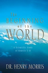 The Beginning of the World: A Scientific Study of Genesis 1-11 - eBook