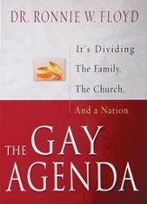 The Gay Agenda: It's Dividing The Family, The Church, and a Nation - eBook