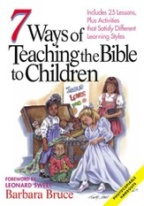 7 Ways of Teaching the Bible to Children: Bruce, Barbara - eBook