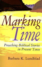 Marking Time: Preaching Biblical Stories in Present Tense - eBook
