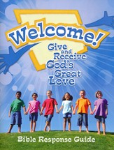 Welcome! Give and Receive Gods' Love - Bible Response Guide
