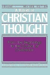 A History of Christian Thought: Volume 1:: From the Beginnings to the Council of Chalcedon (Revised Edition) - eBook