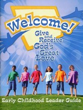 Welcome! Give and Receive Gods' Love - Early Childhood Leader's Guide