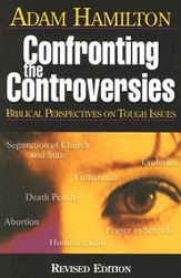 Confronting The Controversies: A Christian Looks At the tough Issues - eBook
