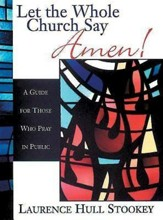 Let the Whole Church Say Amen!: A Guide for Those Who Pray in Public - eBook