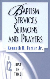 Just in Time Series: Baptism Services, Sermons, and Prayers - eBook