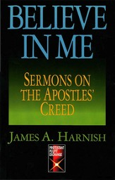 Believe in Me: Sermons on the Apostles' Creed - eBook