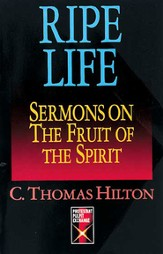 Ripe Life: Sermons on the Fruit of the Spirit - eBook