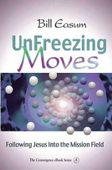 Unfreezing Moves: Following Jesus into the Mission Field - eBook