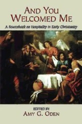 And You Welcomed Me: A Sourcebook on Hospitality in Early Christianity - eBook