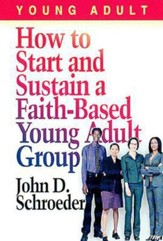 How to Start and Sustain a Faith-Based Young Adult Group - eBook