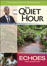 Echoes The Quiet Hour Devotional Guide, Summer 2015