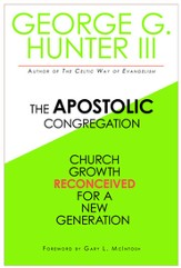 The Apostolic Congregation: Church Growth Reconceived for a New Generation - eBook
