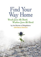 Find Your Way Home: Words from the Street, Wisdom from the Heart - eBook