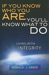 If You Know Who You Are, You'll Know What to Do: Living with Integrity - eBook